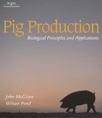 Pig Production By McGlone, John/ Pond, Wilson G.