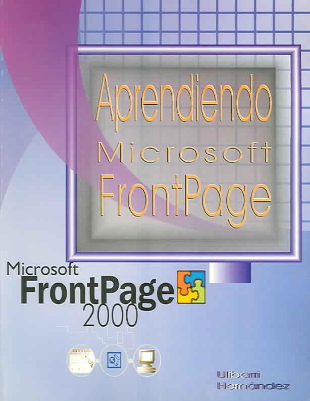 Aprendiendo Microsoft Frontpage 2000 / Learning Microsoft Frontpage 2000 By Millan, Jose Emmanuel Ulibarri